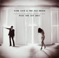 Push the sky away Nick Cave & the Bad Seeds, grpe voc. et instrumental